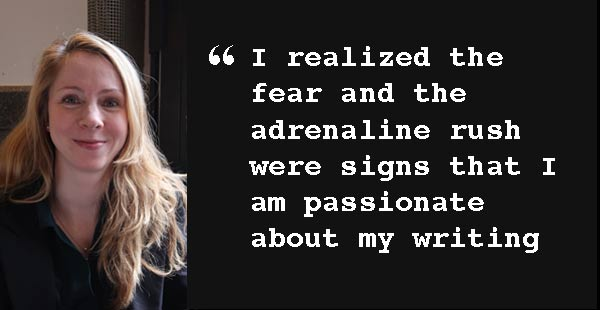 Picture of Janelle with quote: I realized the fear and the adrenaline rush were signs that I am passionate about my writing