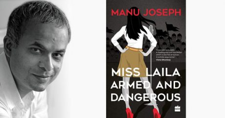 Novelist Manu Joseph and the cover of his latest novel Miss Laila, Armed and Dangerous